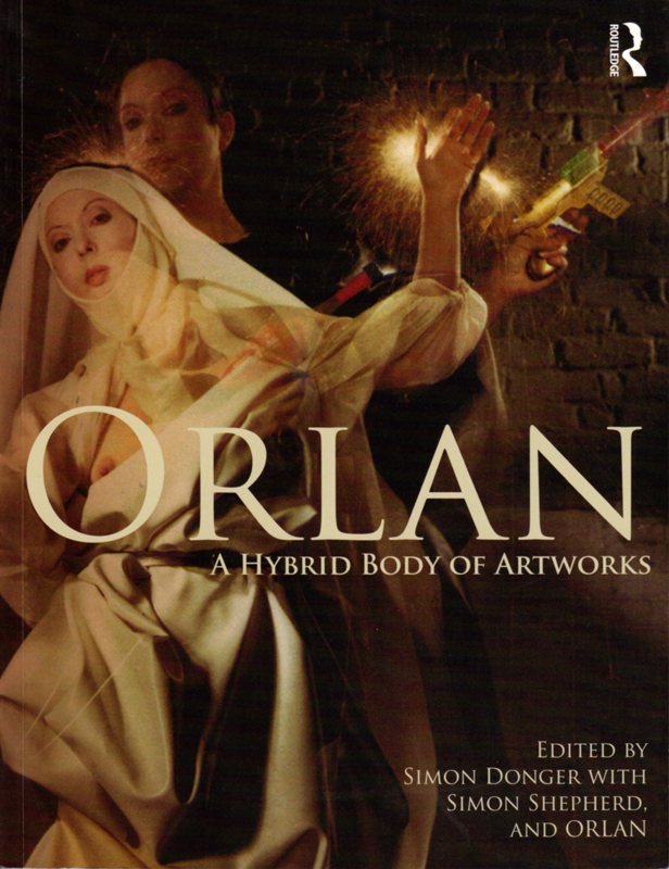 orlan-a-hybrid-body-of-artworks-simon-donger-simon-shepherd-oran-routledge-2010-cover